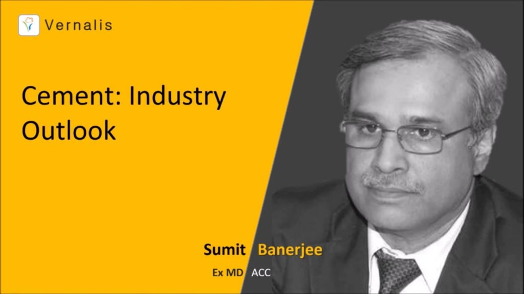 Cement Industry Outlook – Mr. Sumit Banerjee